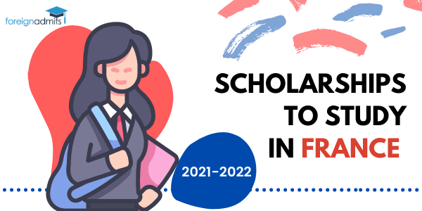 SCHOLARSHIPS TO STUDY IN FRANCE 2021-2022