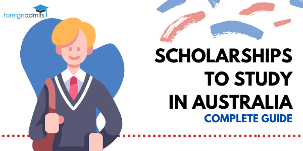 SCHOLARSHIPS TO STUDY IN AUSTRALIA COMPLETE GUIDE