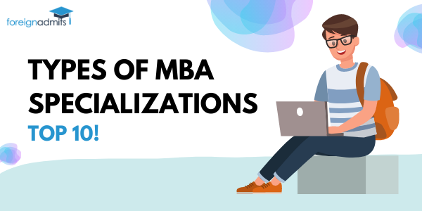 TYPES OF MBA SPECIALIZATIONS TOP 10