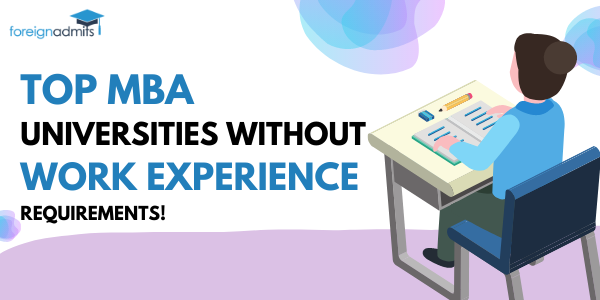 TOP MBA UNIVERSITIES WITHOUT WORK EXPERIENCE REQUIREMENTS