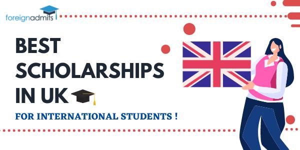 BEST SCHOLARSHIPS IN UK FOR INTERNATIONAL STUDENTS