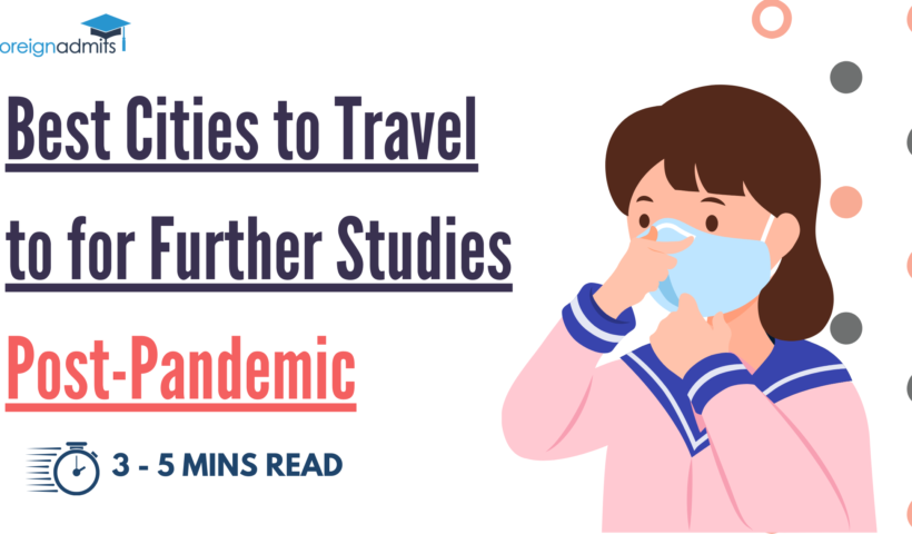 Best Cities to Travel to for Further Studies Post-Pandemic